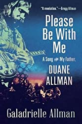 [(Please Be with Me: A Song for My Father, Duane Allman)] [Author: Galadrielle Allman] published on (December, 2014)