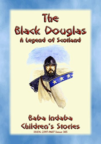 the-black-douglas-a-legend-of-scotland-baba-indaba-childrens-stories-issue-305