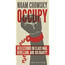 Occupy: Reflections on Class War, Rebellion and Solidarity (Occupied Media Pamphlet Series) by Noam Chomsky (2013-11-05)