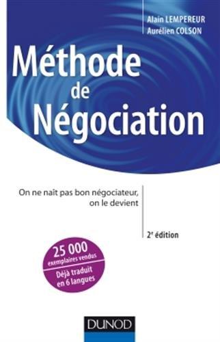 Méthode de négociation - 2ed. - On ne naît pas bon négociateur, on le devient par Alain Pekar Lempereur