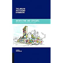 The Urban Sketching Handbook: Architecture and Cityscapes: Tips and Techniques for Drawing on Location (Urban Sketching Handbooks) by Gabriel Campanario (2014-11-01)