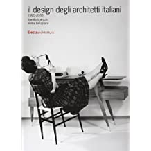 Il design degli architetti italiani 1920-2000. Ediz. illustrata