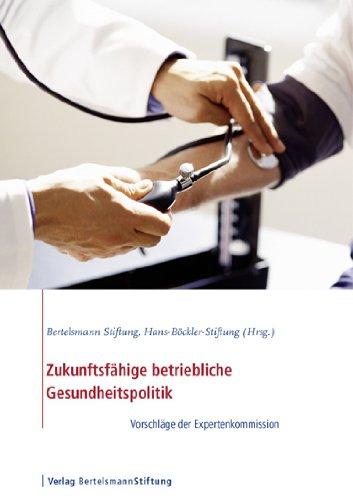 Zukunftsfähige betriebliche Gesundheitspolitik: Vorschläge der Expertenkommission