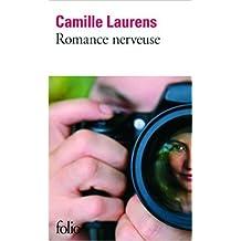 Romance nerveuse de Camille Laurens ( 13 octobre 2011 )