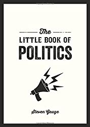 The Little Book of Politics: A Pocket Guide to Parties, Power and Participation