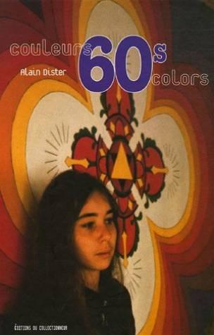 Couleurs 60s : Edition bilingue français-anglais par Alain Dister