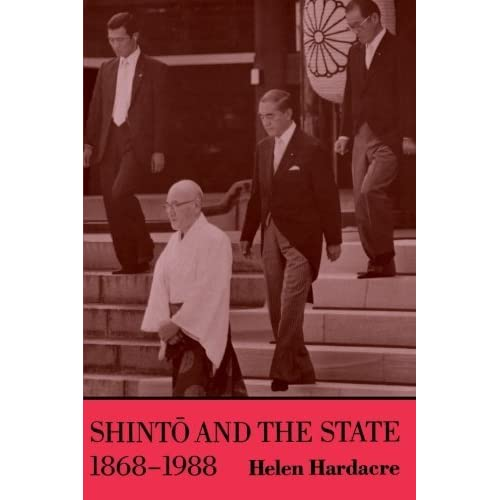 [Shinto and the State, 1868-1988] [By: Hardacre, Helen] [September, 1991]