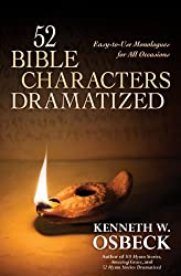52 Bible Characters Dramatized: Easy-to-Use Monologues for All Occasions by Kenneth W. Osbeck (2010-10-08)