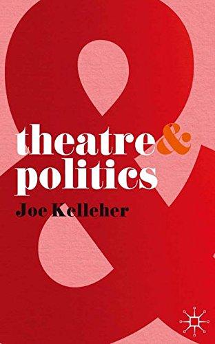 Theatre and Politics por Joe Kelleher