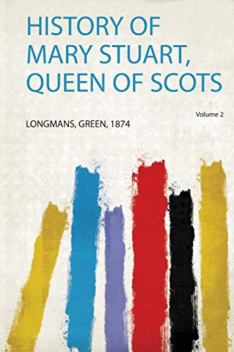 History of Mary Stuart, Queen of Scots