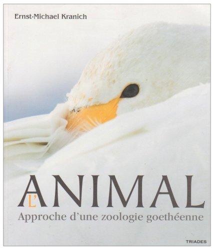 L'Animal : Approche d'une zoologie goethéenne par Ernst-Michael Kranich