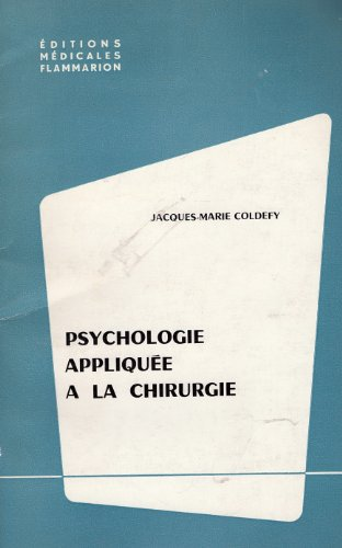 Jacques-Marie Coldefy. Psychologie applique  la chirurgie