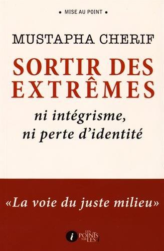 Sortir des extrêmes : Ni intégrisme, ni perte d'identité