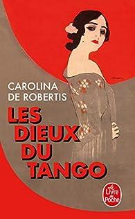 Les dieux du tango par Carolina De Robertis
