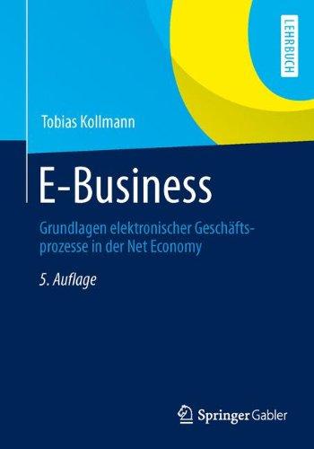 E-Business: Grundlagen elektronischer Geschäftsprozesse in der Net Economy
