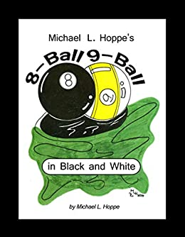 Michael L  Hoppe's 8-Ball 9-Ball in Black and White eBook