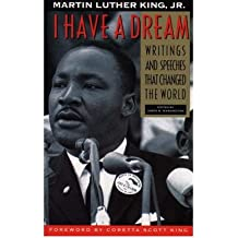 By King, Martin Luther, Jr. ( Author ) [ I Have a Dream - Special Anniversary Edition: Writings and Speeches That Changed the World (Anniversary) By Apr-2003 Paperback