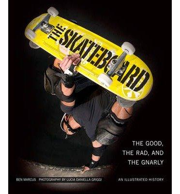 The Skateboard: Art, Style, Stoke (MVP Books) (Hardback) - Common