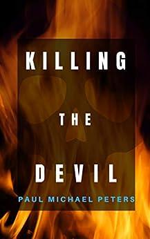 Killing the Devil by [Peters, Paul Michael]