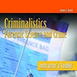 Itk- Criminalistics: For Sci & Crime Instructor's Toolkit: Forensic Science and Crime