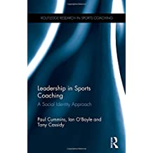 Leadership in Sports Coaching: A Social Identity Approach (Routledge Research in Sports Coaching)