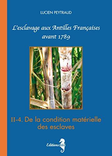 II-4 De la condition matérielle des esclaves: L'esclavage aux Antilles Françaises avant 1789