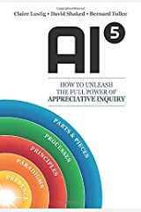 AI5 – How to Unleash the full power of Appreciative Inquiry Paperback