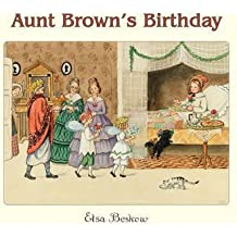 [(Aunt Brown's Birthday)] [By (author) Elsa Beskow] published on (April, 2004)
