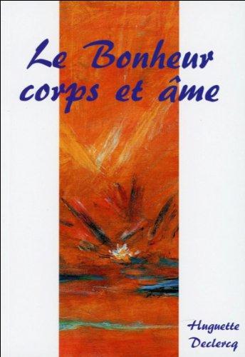 Le Bonheur corps et âme par Huguette Declercq
