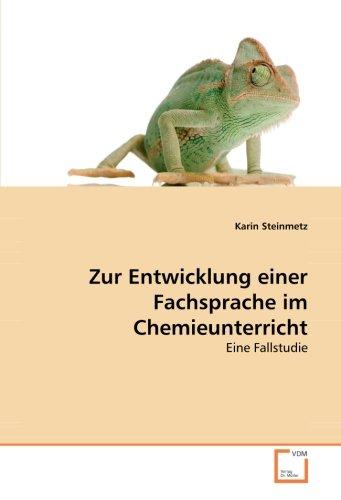 Zur Entwicklung einer Fachsprache im Chemieunterricht: Eine Fallstudie