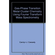 Gas-Phase Transition Metal Cluster Chemistry Using Fourier Transform Mass Spectrometry