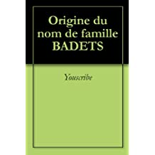 Origine du nom de famille BADETS (Oeuvres courtes)