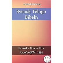 Svensk Telugu Bibeln: Svenska Bibeln 1917 - తెలుగు బైబిల్ 1880 (Parallel Bible Halseth Swedish Book 41) (Swedish Edition)