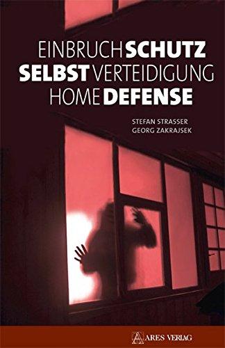 Einbruchschutz, Selbstverteidigung, Home Defense