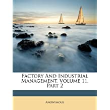 Factory and Industrial Management, Volume 11, Part 2