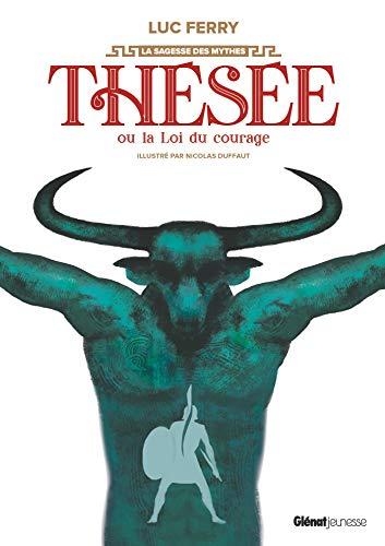 Thésée ou la loi du courage par  Luc Ferry