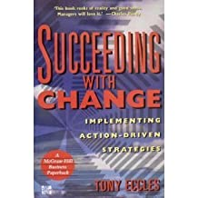 Succeeding With Change: Implementing Action-Driven Strategies