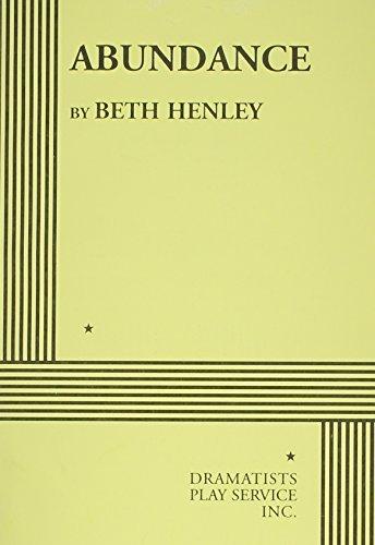 Abundance. by Beth Henley (1991-10-01)