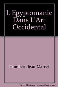 L'égyptomanie dans l'art occidental par Jean-Marcel Humbert