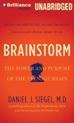 Brainstorm: The Power and Purpose of the Teenage Brain by Daniel J. Siegel M.D. (2014-04-15)