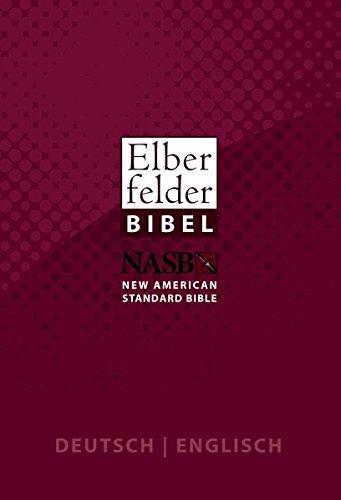 Elberfelder Bibel 2006: Deutsch / Englisch