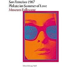 San Francisco 1967 – Plakate im Summer of Love