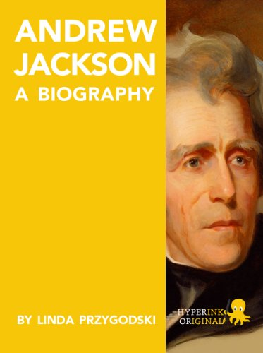Andrew Jackson: A Biography (English Edition)