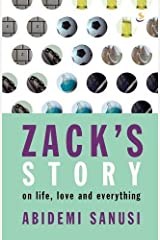 Zack's Story: On Life, Love and Everything: Written by Abidemi Sanusi, 2006 Edition, Publisher: Scripture Union Publishing [Paperback] Paperback