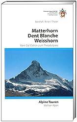 Matterhorn Dent Blanche Weisshorn: Vom Col Collon zum Theodulpass (Alpinführer / Clubführer)