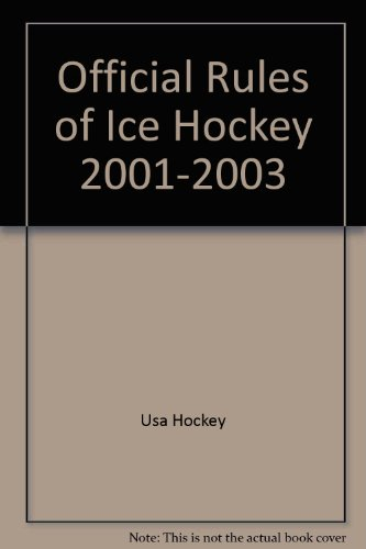 Official Rules of Ice Hockey 2001-2003 por Usa Hockey