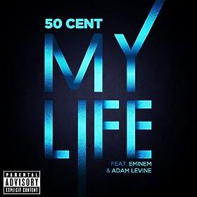 My Life (Explicit Version) [feat. Adam Levine] [Explicit]
