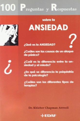 100 Preguntas Y Respuestas Sobre La Ansiedad (Plus Vitae) por Khleber Chapman Attwell