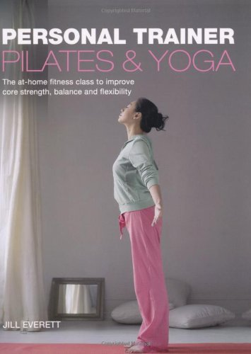 Pilates and Yoga: Personal Trainer by Jill Everett (2010-01-07)