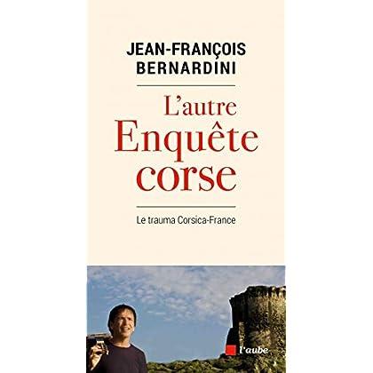 L'autre enquête Corse - Le trauma Corsica-France
